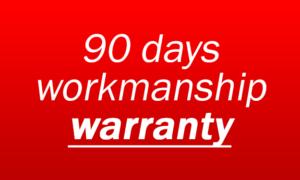 90 days workmanship warranty