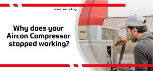 Why has your Aircon Compressor stopped working