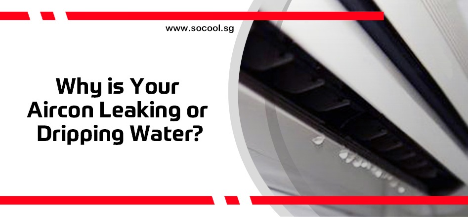 Why is your Aircon Leaking or Dripping water