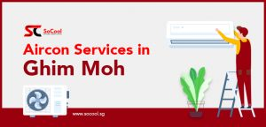 Aircon Services Ghim Moh