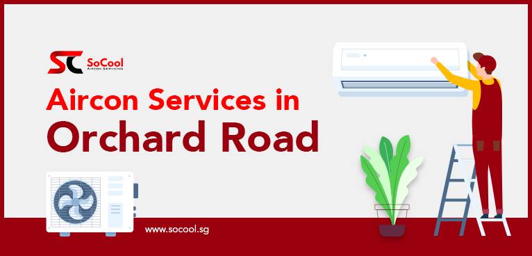 Aircon Services Orchard Road
