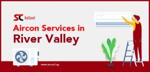 Aircon Services River Valley